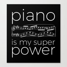 Piano is my super power (black) Canvas Print