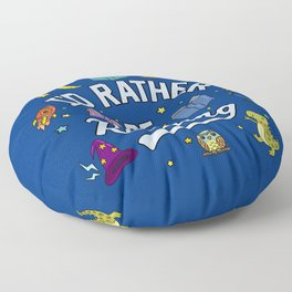 I'd Rather Be Reading Science And Magic Edition Floor Pillow