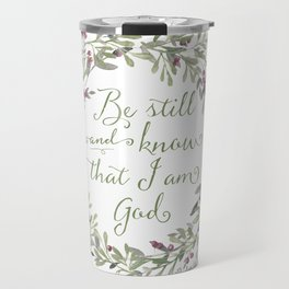 Be Still and Know Green - Psalm 46:10 Travel Mug