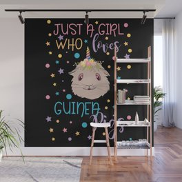Just a girl who loves Guinea Pigs, guinea pig lovers, unicorn pig, unipig Wall Mural