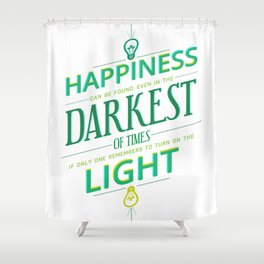 Happiness can be found... Shower Curtain