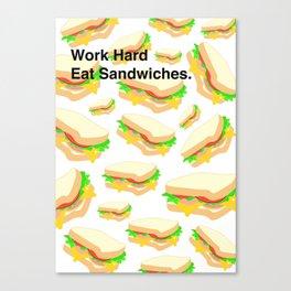 Work Hard, Eat Sandwiches Canvas Print