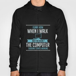Computer Geek Design: Tech Support I Computer Starts Working Hoody