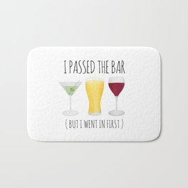 I Passed The Bar (But I Went In First) Bath Mat