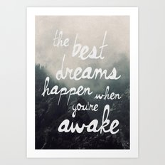 The Best Dreams Happen When You're Awake Art Print