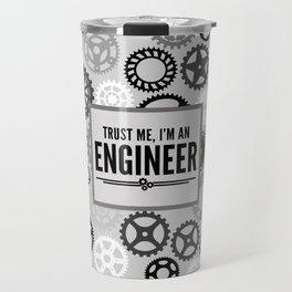 Trust Me Engineer Funny Quote Travel Mug