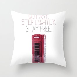 Go Easy, Step Lightly, Stay Free. Throw Pillow