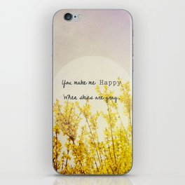 You Make Me Happy When Skies Are Gray iPhone Skin