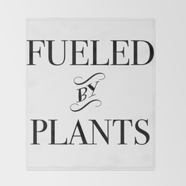 FUELED BY PLANTS (2) Throw Blanket