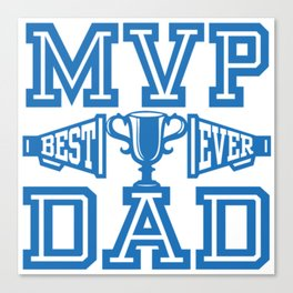 MVP Dad Best Ever Gift Ideas for Father Canvas Print