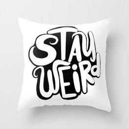 Stay Weird 2 Throw Pillow