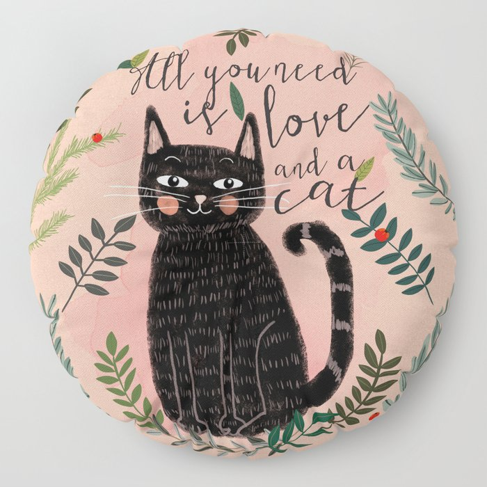 ALL YOU NEED IS LOVE AND A CAT Floor Pillow