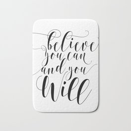 Believe you can and you will printable quote art printable inspiration inspirational quote Bath Mat