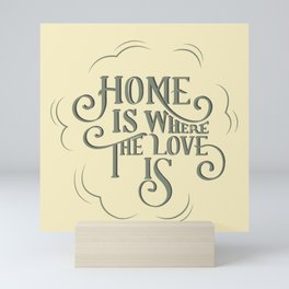 Home is Where The Love Is Mini Art Print