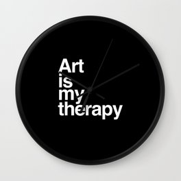 Art is my therapy Wall Clock