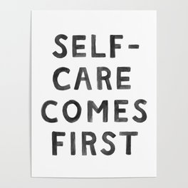 Self-Care Comes First Poster