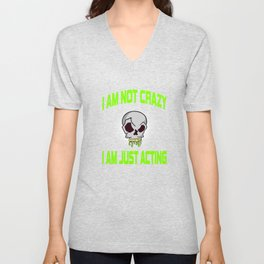"""Freaky is the new trend this holiday with this unique """"I Am Just Acting """"skull tee.Makes a nice gift Unisex V-Neck"""
