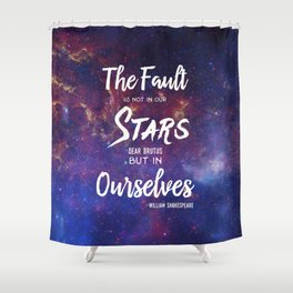 The Fault is not in our Stars, Dear Brutus Shower Curtain