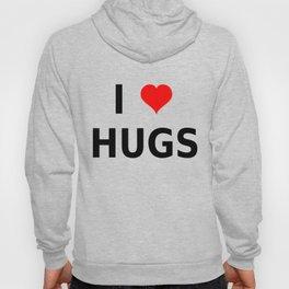 I LOVE HUGS Hoody