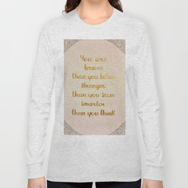 You Are Braver Than You Believe Long Sleeve T-shirt