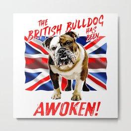 The British Bulldog Has Been Awoken Metal Print
