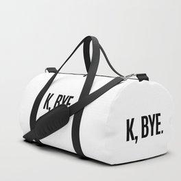 K, BYE OK BYE K BYE KBYE Duffle Bag