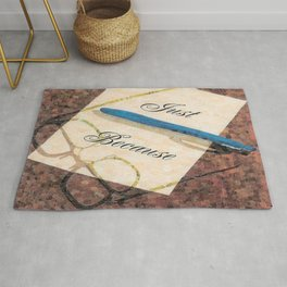 """""""Just Because"""" Rug"""
