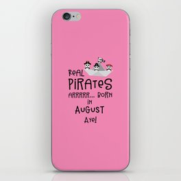 Real Pirates are born in AUGUST T-Shirt Dsohv iPhone Skin