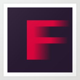 "The "" FADE "" Series - F Art Print"