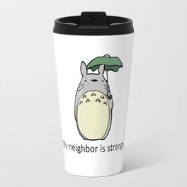 My Neighbor is Strange Travel Mug