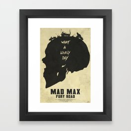 Lovely Day - Mad Max: Fury Road Framed Art Print