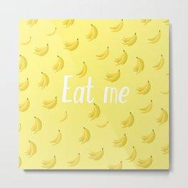 Eat me! Metal Print