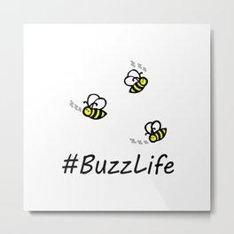 #BuzzLife Metal Print
