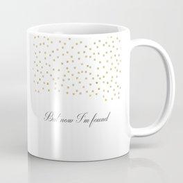 But Now Im Found - Amazing Grace Coffee Mug