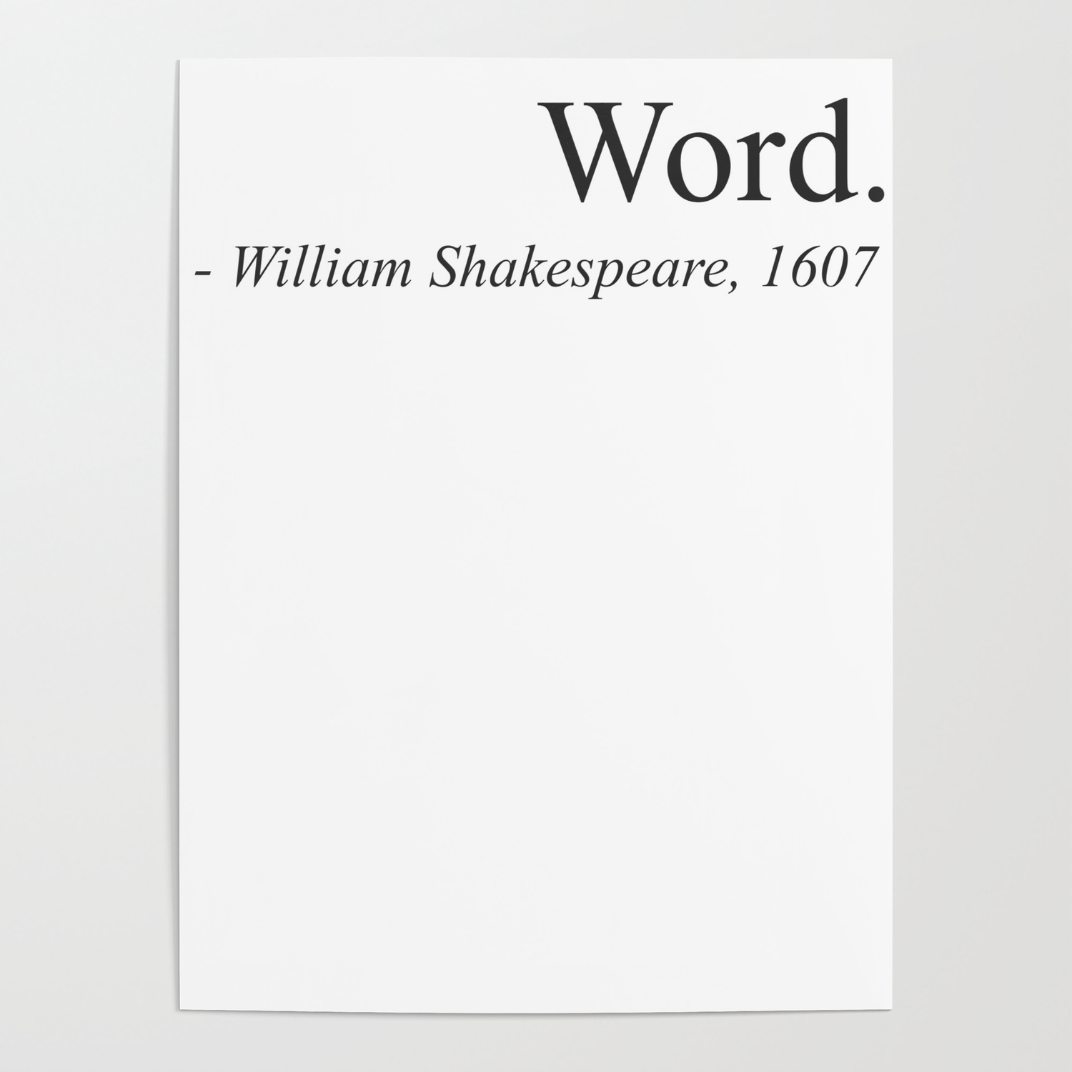 Word William Shakespeare 1607 Playwrite Actor Drama Funny Quote Black Poster By Knuxxshop