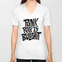 punk rock V-neck T-shirts featuring Punk Rock is Bullshit by Chris Piascik