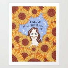 Focus on what brings you joy Art Print