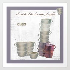 I wish I had a cup of coffee Art Print
