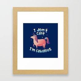 I Don't Care I'm Fabulous Framed Art Print