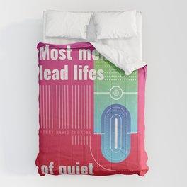 Most men lead lifes of quiet desperation Comforters