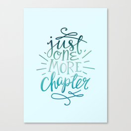 Book Worm One More Chapter Canvas Print