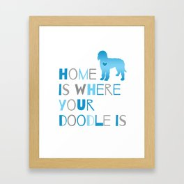 Home is where your Doodle is, Art for the Labradoodle or Goldendoodle dog lover Framed Art Print