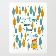 I hear the trees Art Print