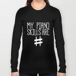 Piano Player  Piano Teacher Piano Skills Sharp Teacher T-Shirts Long Sleeve T-shirt