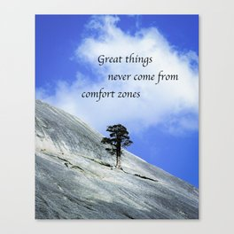 Great Things Never Come From Comfort Zones Canvas Print