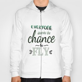 Everyone Deserves The Chance To Fly   Defying Gravity Hoody