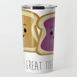We're Great Together - Peanut Butter & Jelly Travel Mug