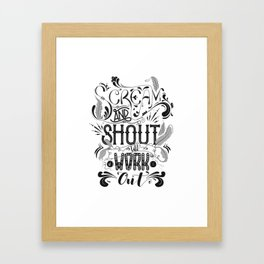 Scream And Shout... Framed Art Print