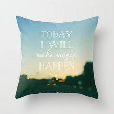 Today I Will Make Magic Throw Pillow