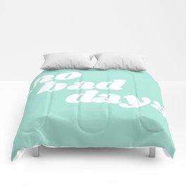 no bad days IX Comforters